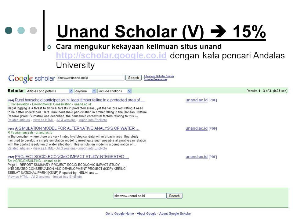 Unand Scholar (V)  15% Cara mengukur kekayaan keilmuan situs unand http://scholar.google.co.id dengan kata pencari Andalas University http://scholar.