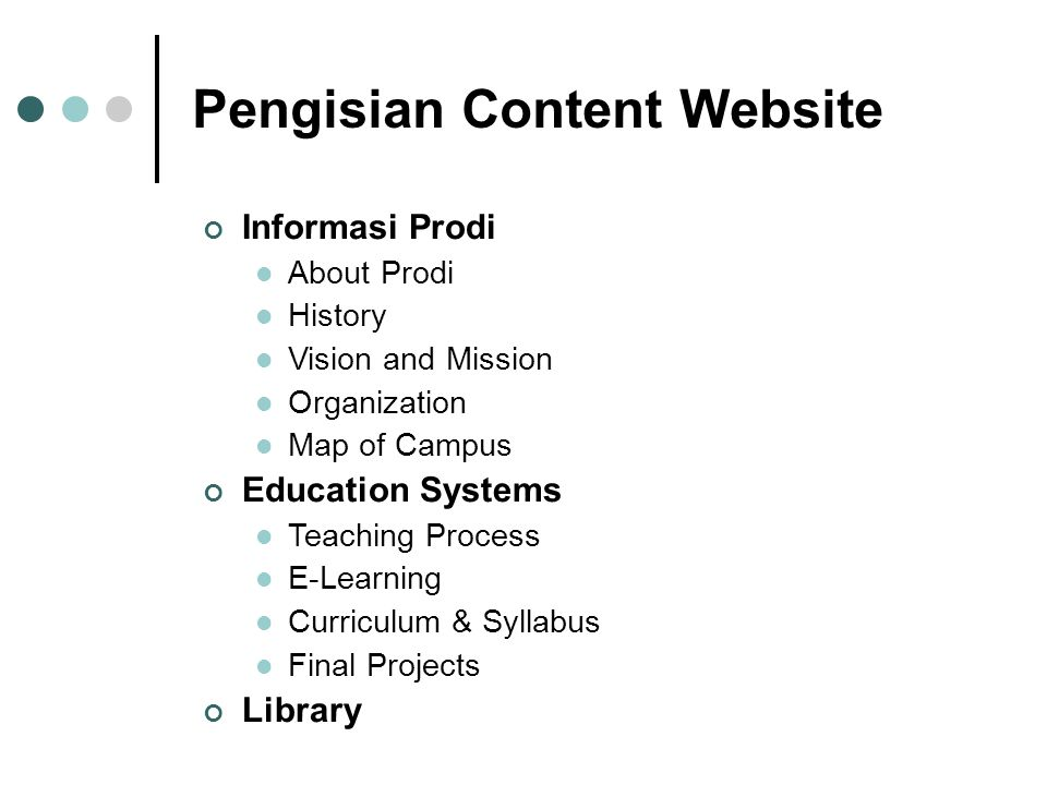 Pengisian Content Website Informasi Prodi  About Prodi  History  Vision and Mission  Organization  Map of Campus Education Systems  Teaching Process  E-Learning  Curriculum & Syllabus  Final Projects Library