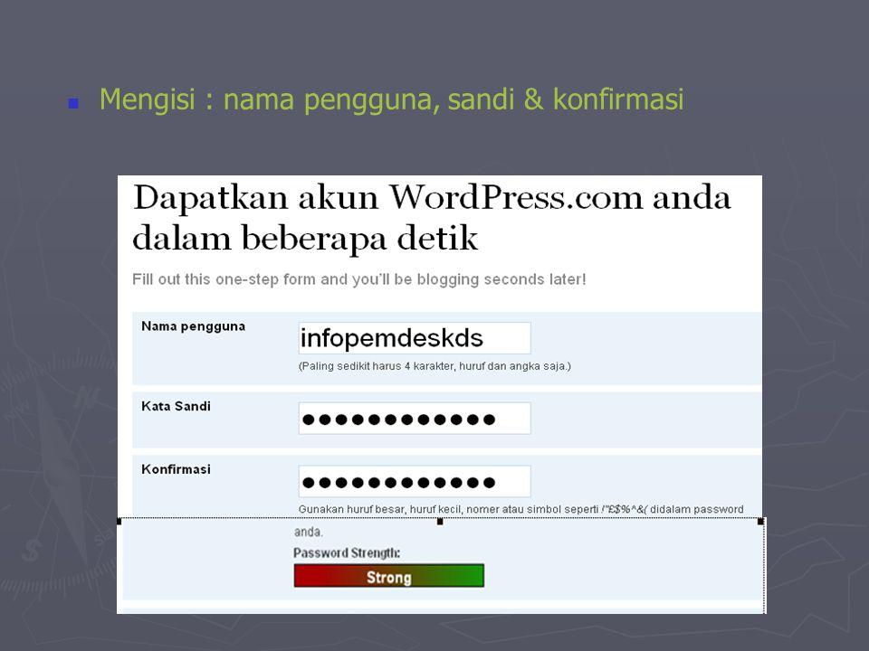  Mengisi : nama pengguna, sandi & konfirmasi