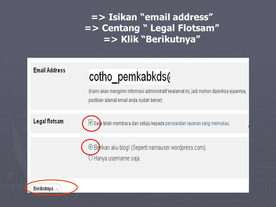 """=> Isikan """"email address"""" => Centang """" Legal Flotsam"""" => Klik """"Berikutnya"""""""