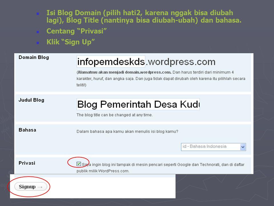 """ Isi Blog Domain (pilih hati2, karena nggak bisa diubah lagi), Blog Title (nantinya bisa diubah-ubah) dan bahasa.  Centang """"Privasi""""  Klik """"Sign Up"""