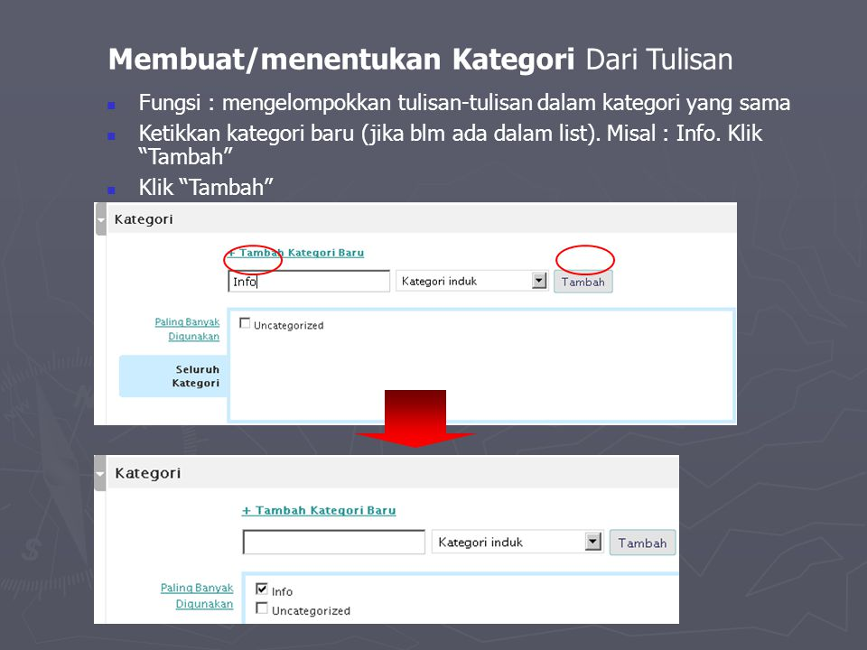 Membuat/menentukan Kategori Dari Tulisan  Fungsi : mengelompokkan tulisan-tulisan dalam kategori yang sama  Ketikkan kategori baru (jika blm ada dal