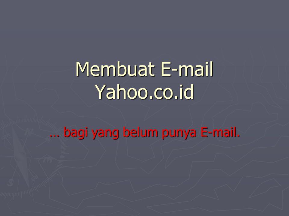 Memulai Registrasi ► Kunjungi www.yahoo.co.id ► Klik Daftar
