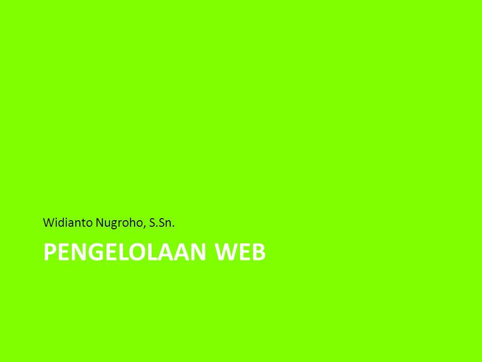 PENGELOLAAN WEB Widianto Nugroho, S.Sn.