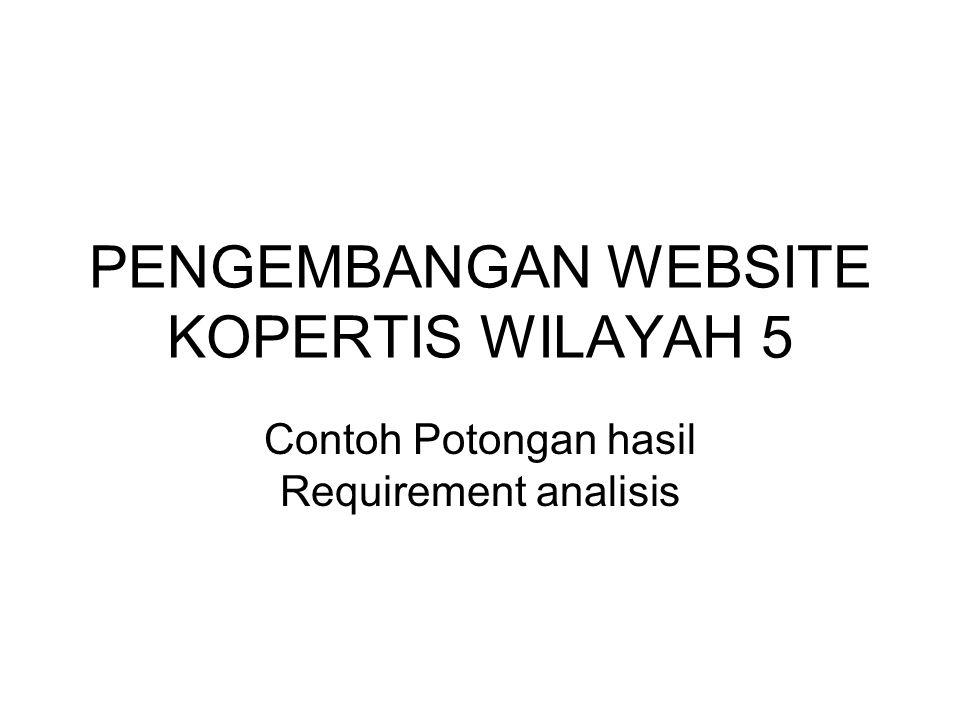 STUDI KELAYAKAN •What if the system wasn't implemented.