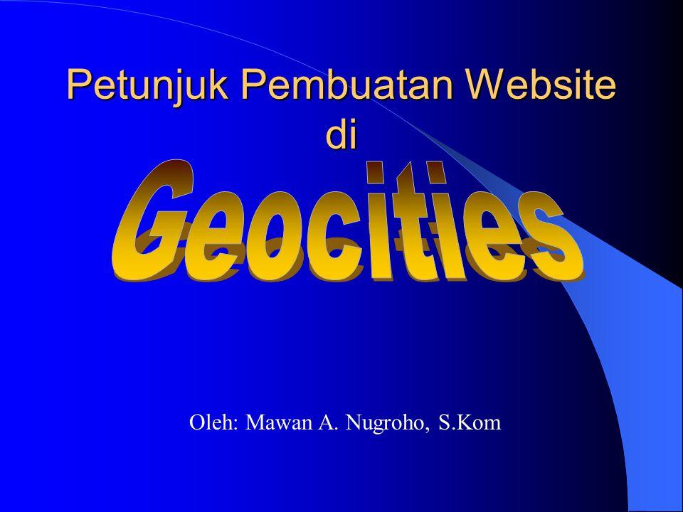 Oleh: Mawan A. Nugroho, S.Kom Petunjuk Pembuatan Website di