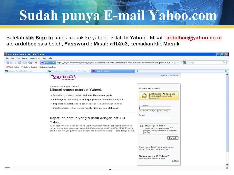 Pengenalan TIK14 Sudah punya E-mail Yahoo.com klik Sign In Setelah klik Sign In untuk masuk ke yahoo : isilah Id Yahoo : Misal : ardelbee@yahoo.co.id