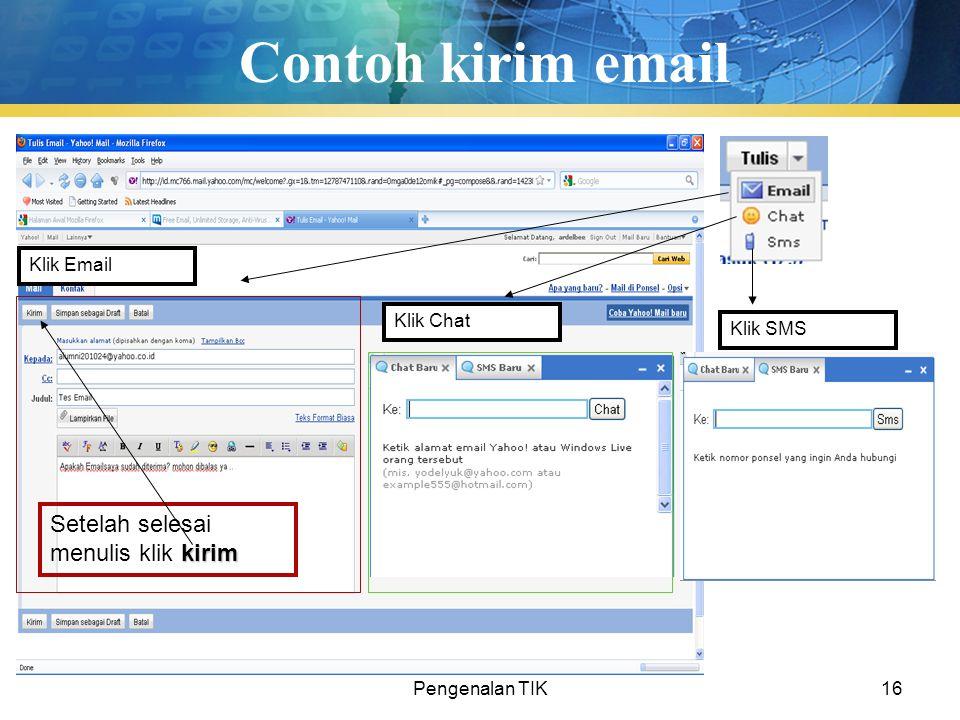 Pengenalan TIK16 Contoh kirim email Klik Email Klik Chat Klik SMS kirim Setelah selesai menulis klik kirim