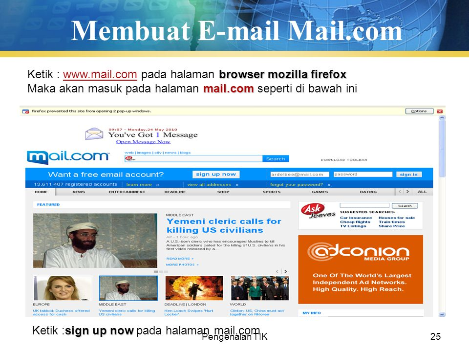 Pengenalan TIK25 Membuat E-mail Mail.com browser mozilla firefox Ketik : www.mail.com pada halaman browser mozilla firefoxwww.mail.com mail.com Maka a