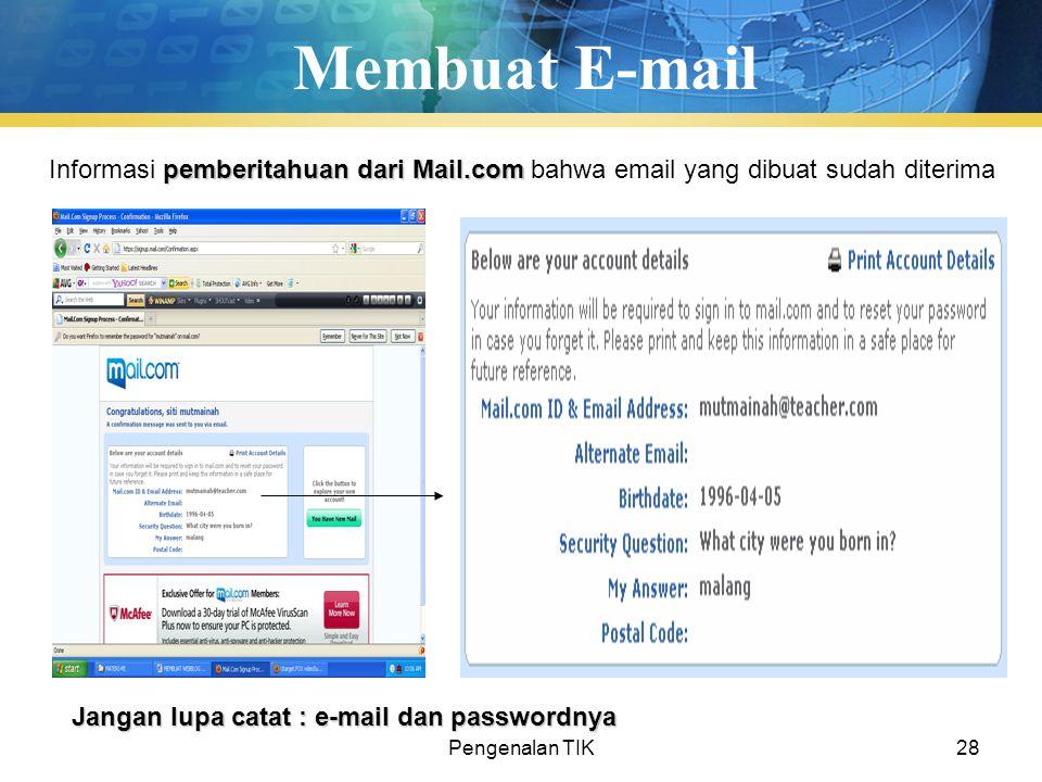 Pengenalan TIK28 Membuat E-mail pemberitahuan dari Mail.com Informasi pemberitahuan dari Mail.com bahwa email yang dibuat sudah diterima Jangan lupa c