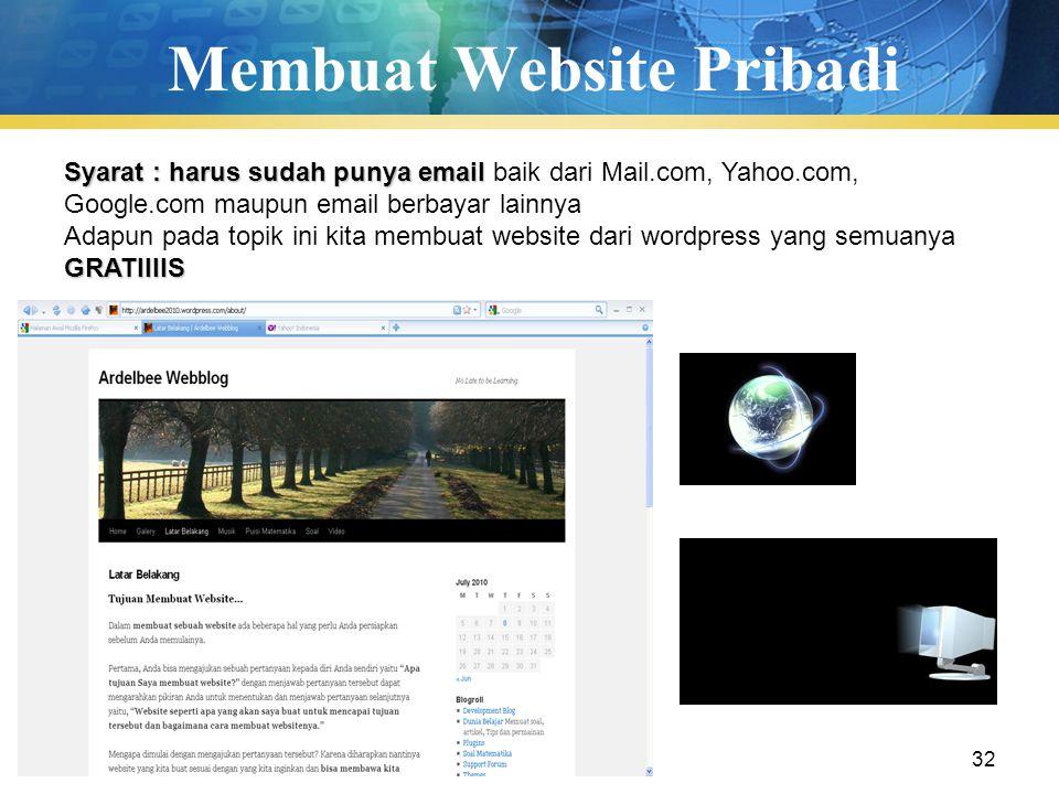 Pengenalan TIK32 Membuat Website Pribadi Syarat : harus sudah punya email Syarat : harus sudah punya email baik dari Mail.com, Yahoo.com, Google.com m