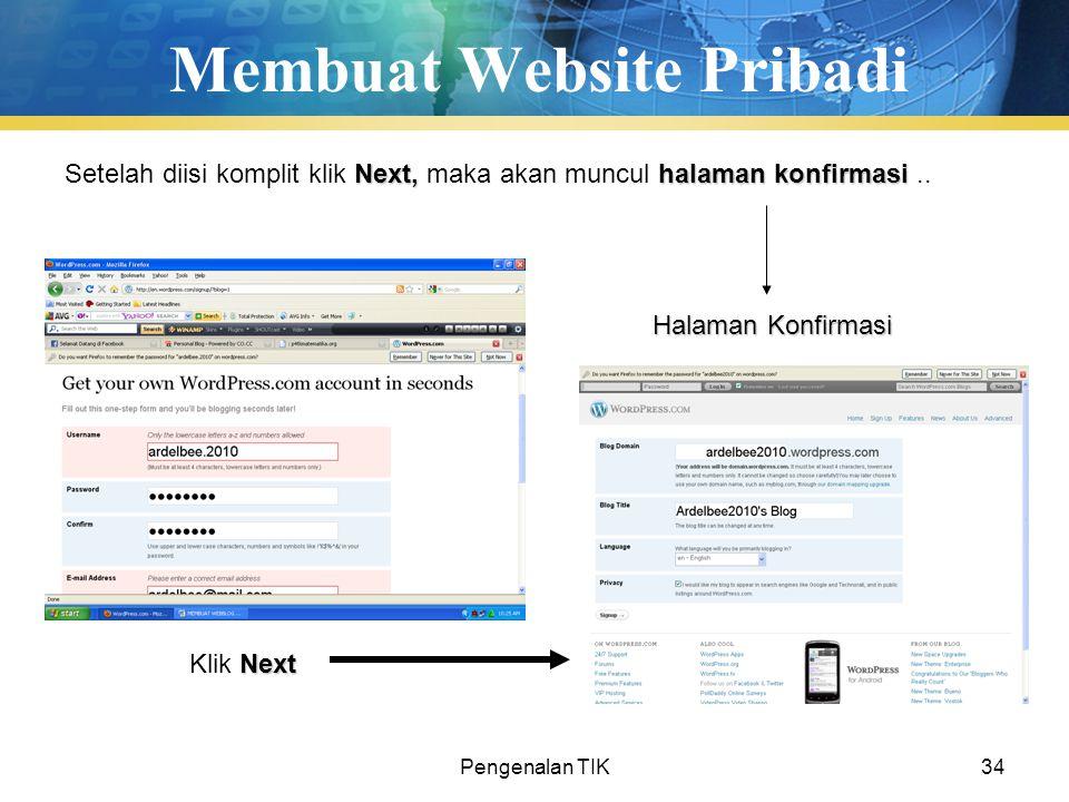 Pengenalan TIK34 Membuat Website Pribadi Next, halaman konfirmasi Setelah diisi komplit klik Next, maka akan muncul halaman konfirmasi.. Next Klik Nex