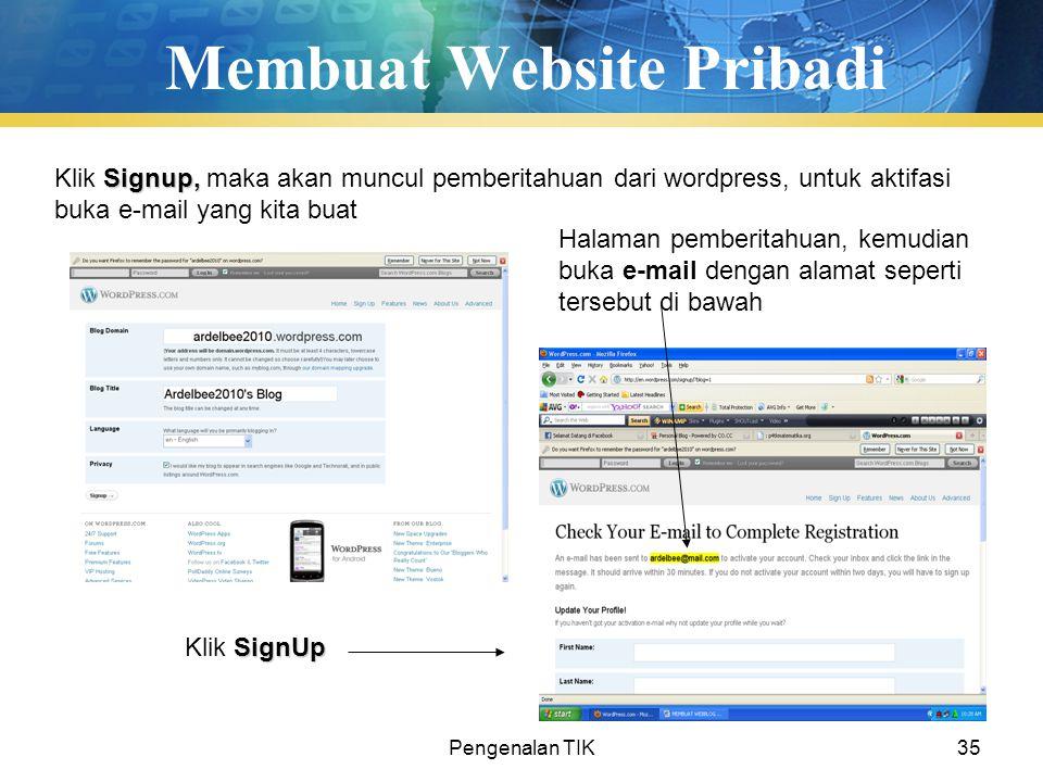 Pengenalan TIK35 Membuat Website Pribadi SignUp Klik SignUp Signup, Klik Signup, maka akan muncul pemberitahuan dari wordpress, untuk aktifasi buka e-
