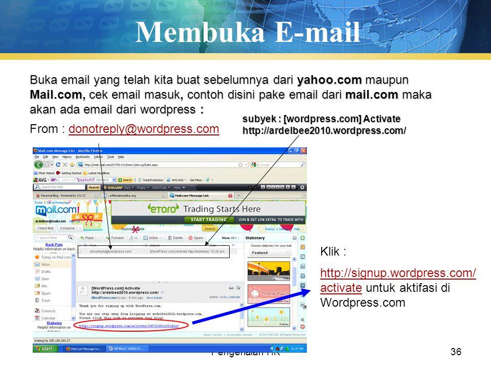 Pengenalan TIK36 Membuka E-mail Buka email yang telah kita buat sebelumnya dari yahoo.com maupun Mail.com, cek email masuk, contoh disini pake email d