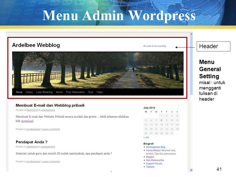 Pengenalan TIK41 Menu Admin Wordpress Header Menu General Setting misal : untuk mengganti tulisan di header