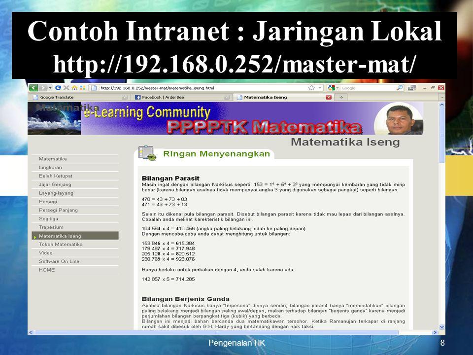 LOGO Pengenalan TIK8 Contoh Intranet : Jaringan Lokal http://192.168.0.252/master-mat/