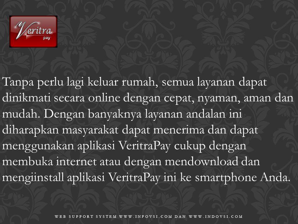 Berbagai kemudahan yang akan Anda dapatkan dengan menggunakan aplikasi VeritraPay dan menginstallnya: • Delivery application channel yang beragam.