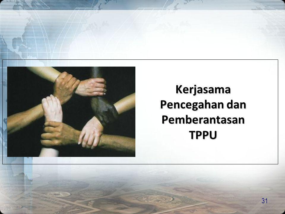 31 Kerjasama Pencegahan dan Pemberantasan TPPU
