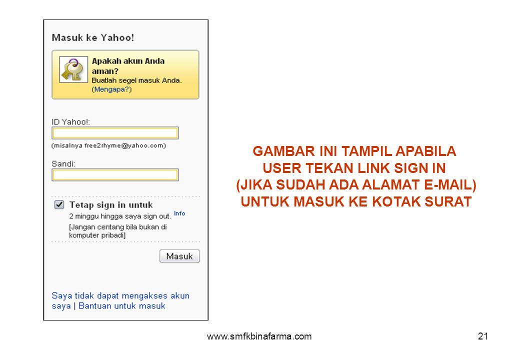 www.smfkbinafarma.com21 GAMBAR INI TAMPIL APABILA USER TEKAN LINK SIGN IN (JIKA SUDAH ADA ALAMAT E-MAIL) UNTUK MASUK KE KOTAK SURAT