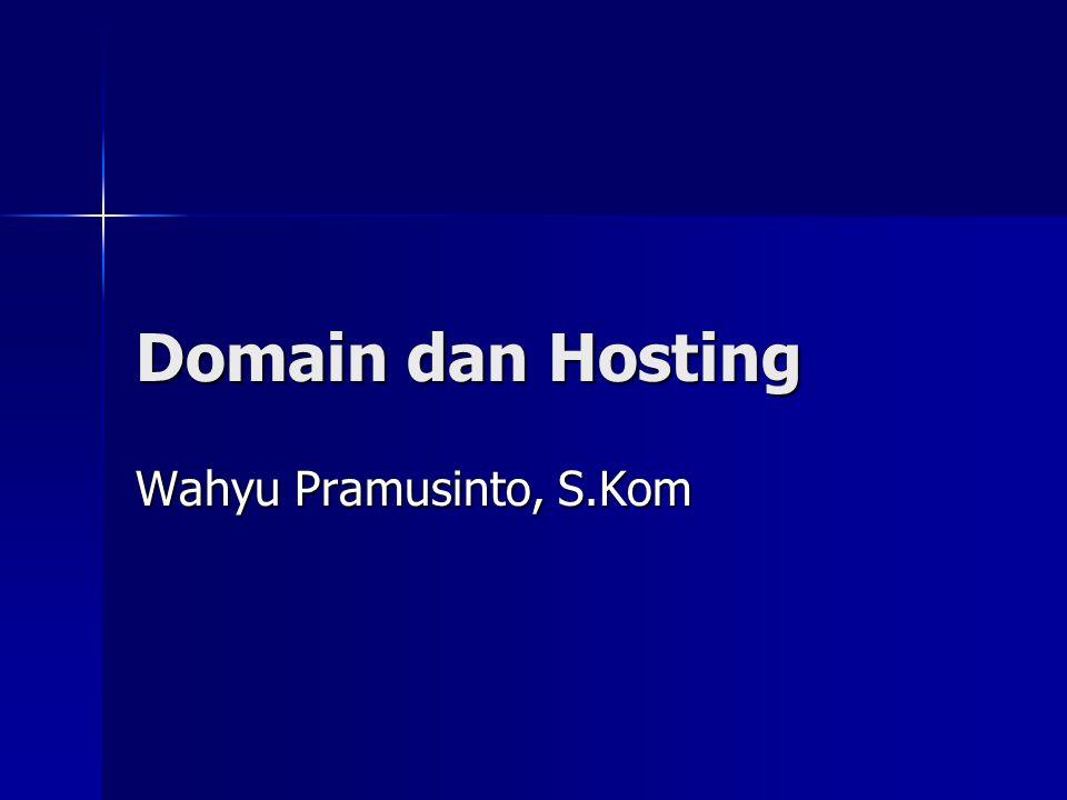 Hosting  Tempat untuk menyimpan seluruh script web, database, gambar, video agar website kita bisa diakses di internet