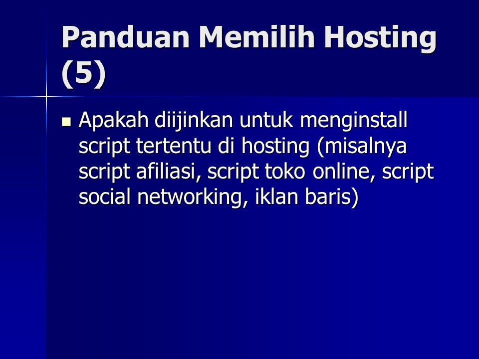 Panduan Memilih Hosting (5)  Apakah diijinkan untuk menginstall script tertentu di hosting (misalnya script afiliasi, script toko online, script soci