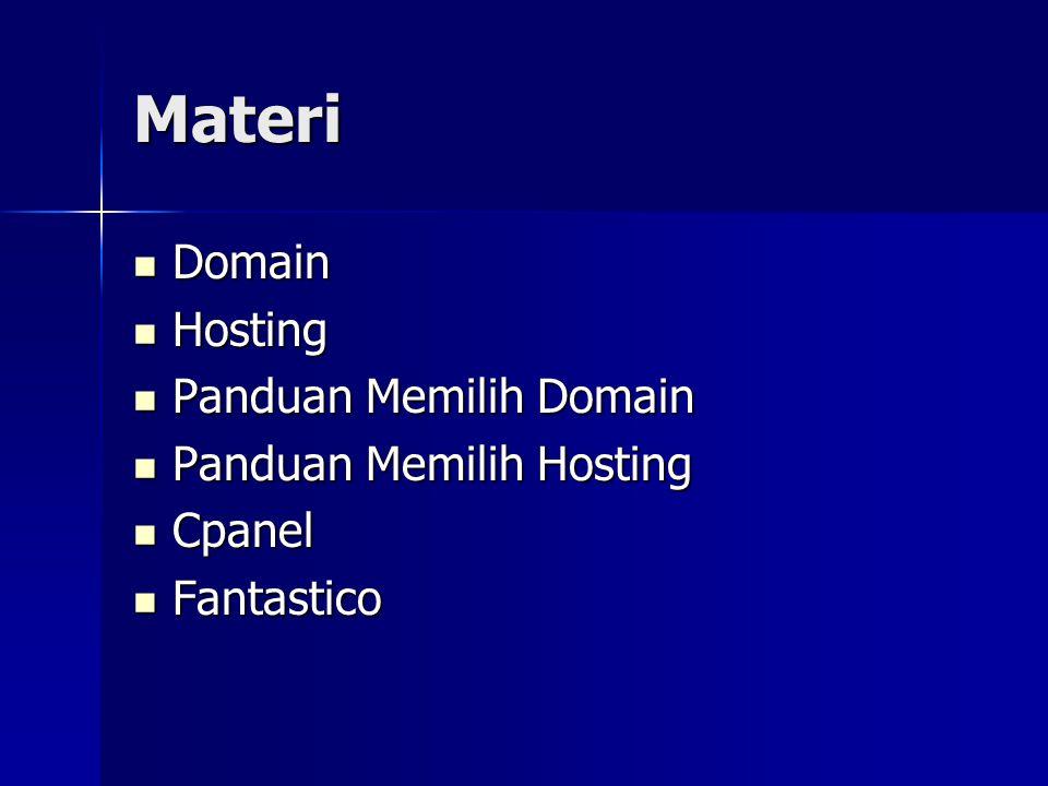 Domain  Domain merupakan penamaan alamat website di internet (misalnya google.com, detik.com, away.web.id)  Pada awalnya untuk mengakses komputer melalui internet digunakan IP Address  Tapi oleh DNS, IP Address ini dirubah menjadi nama domain  Misalnya website Universitas Budi Luhur bisa diakses dari http://www.bl.ac.id atau http://202.93.233.132  IP Address yang bisa diakses oleh internet merupakan IP Public