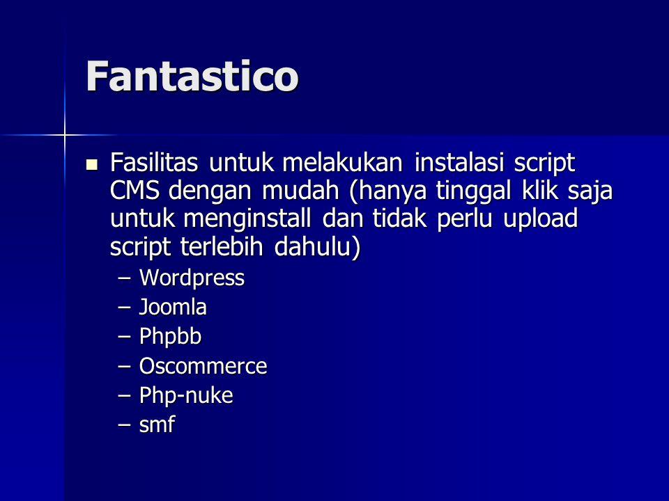 Fantastico  Fasilitas untuk melakukan instalasi script CMS dengan mudah (hanya tinggal klik saja untuk menginstall dan tidak perlu upload script terl