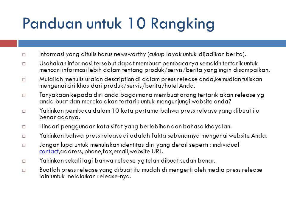 Panduan untuk 10 Rangking  Informasi yang ditulis harus newsworthy (cukup layak untuk dijadikan berita).