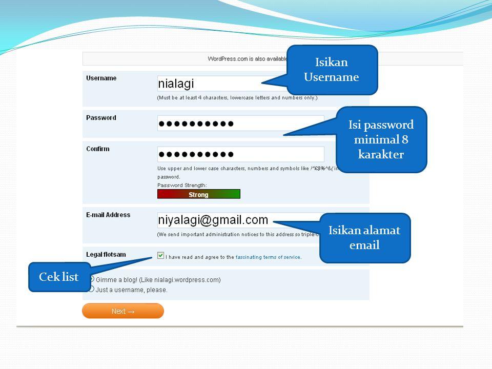 Isikan Username Isi password minimal 8 karakter Isikan alamat email Cek list