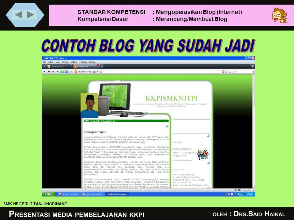 STANDAR KOMPETENSI : Mengoperasikan Blog (Internet) Kompetensi Dasar : Merancang/Membuat Blog