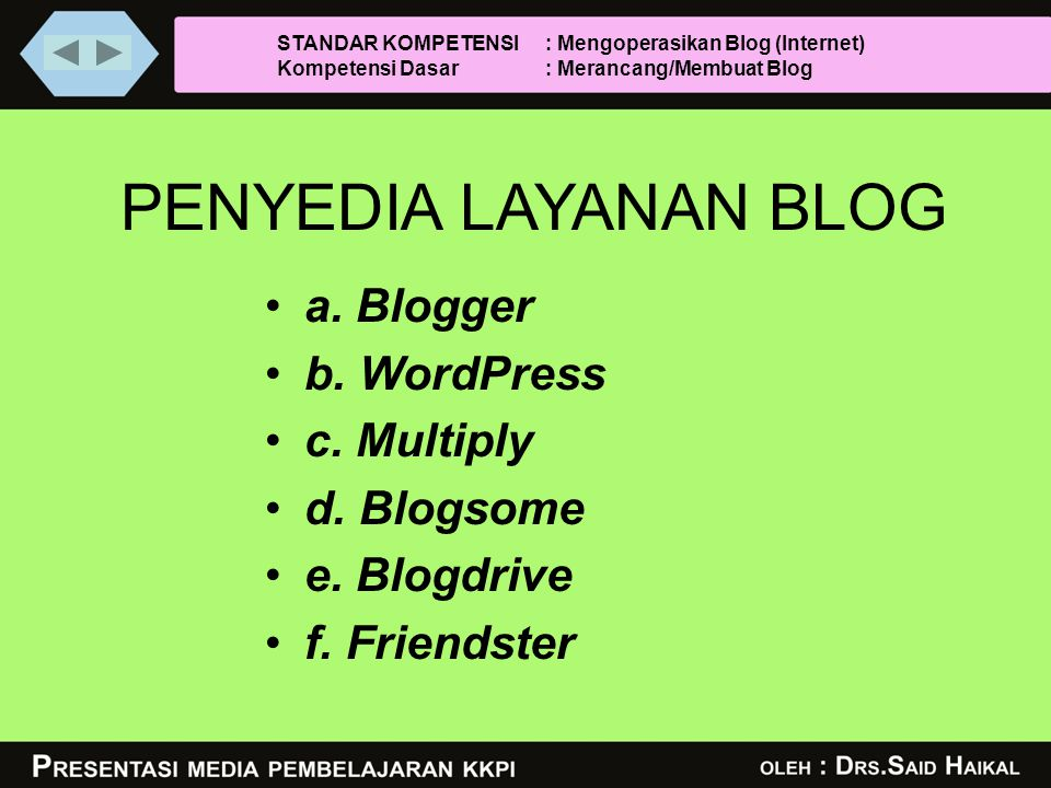 PENYEDIA LAYANAN BLOG •a. Blogger •b. WordPress •c.