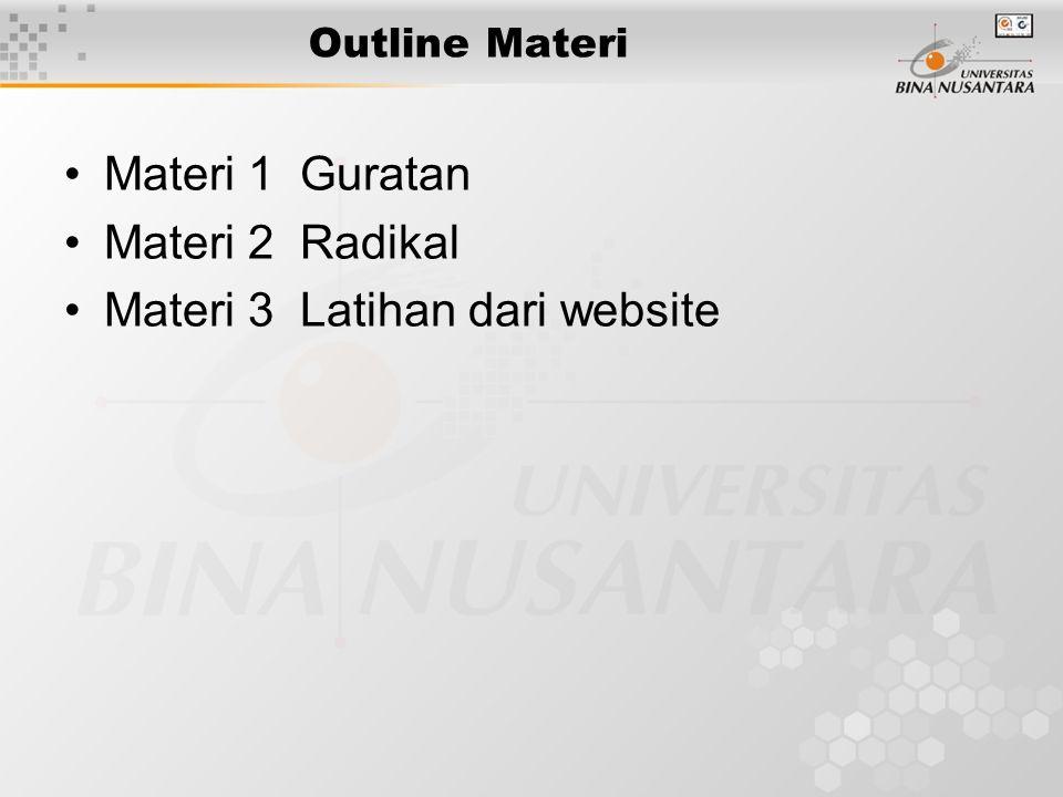 Outline Materi •Materi 1 Guratan •Materi 2 Radikal •Materi 3 Latihan dari website