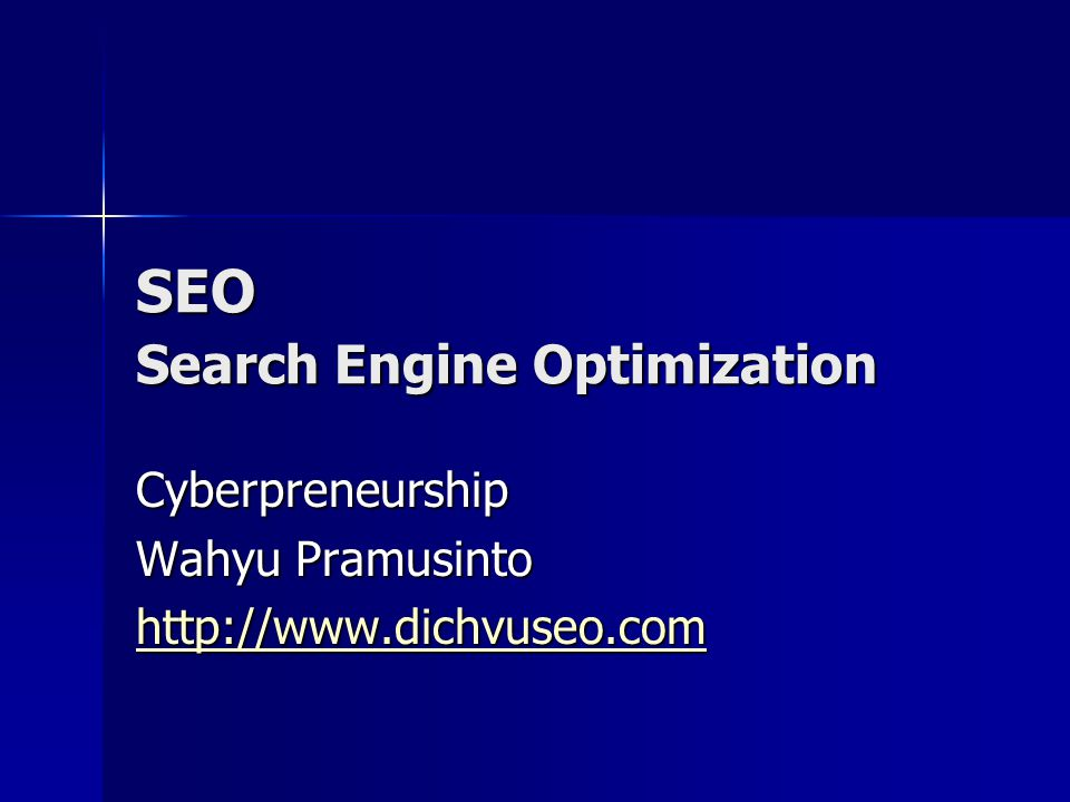 SEO Search Engine Optimization Cyberpreneurship Wahyu Pramusinto http://www.dichvuseo.com