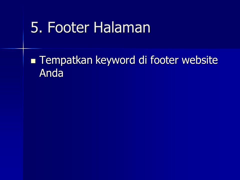 5. Footer Halaman  Tempatkan keyword di footer website Anda