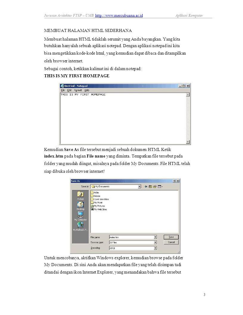 Jurusan Arsitektur FTSP – UMB http://www.mercubuana.ac.id http://www.mercubuana.ac.id Aplikasi Komputer MEMBUAT HALAMAN HTML SEDERHANA Membuat halaman HTML tidaklah serumit yang Anda bayangkan.