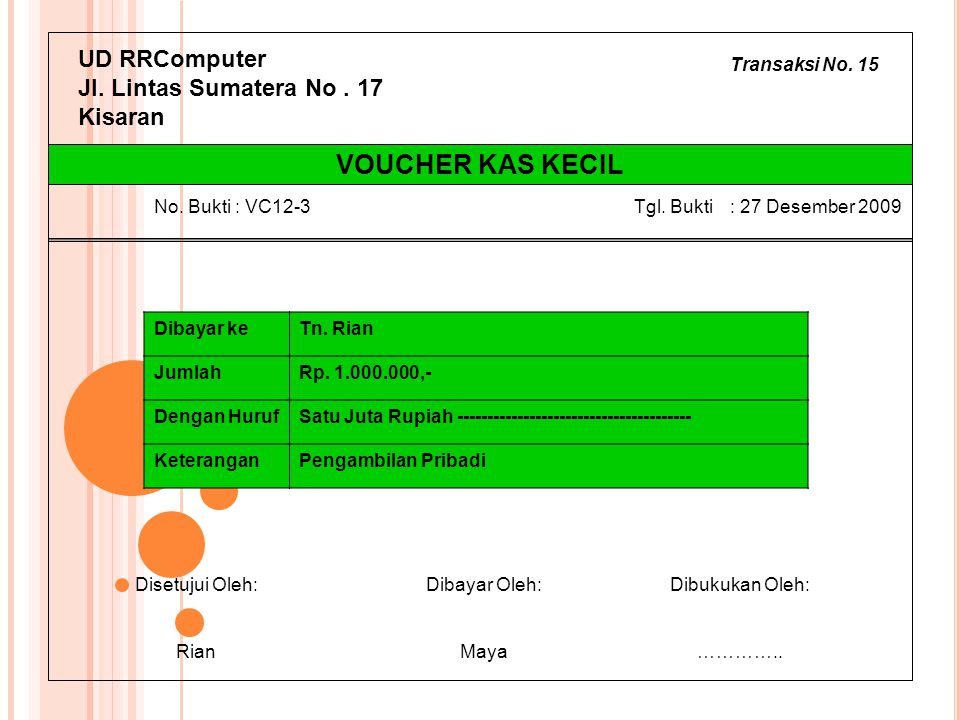 Transaksi No. 15 UD RRComputer Jl. Lintas Sumatera No. 17 Kisaran Dibayar keTn. Rian JumlahRp. 1.000.000,- Dengan HurufSatu Juta Rupiah --------------