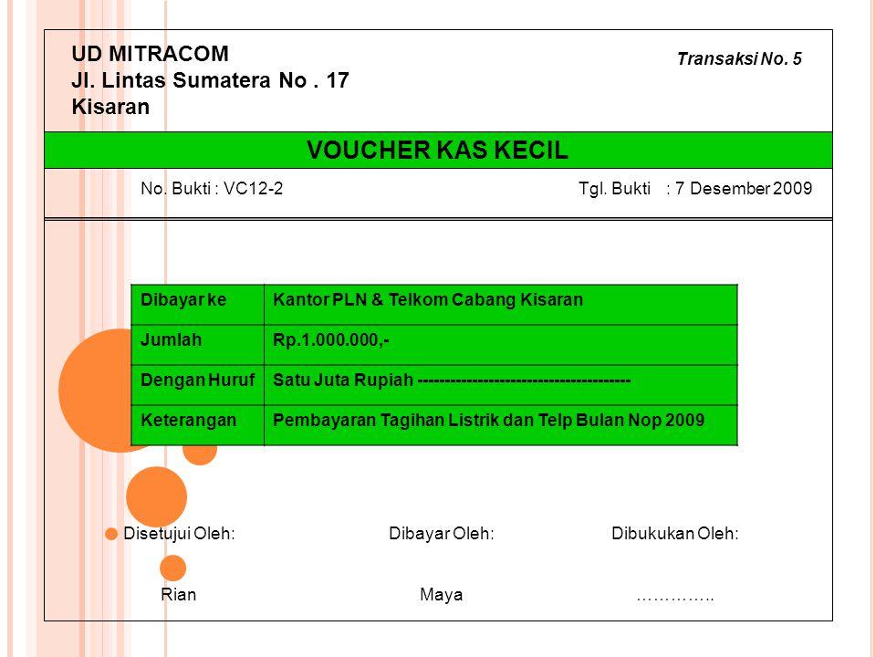 Transaksi No. 5 UD MITRACOM Jl. Lintas Sumatera No. 17 Kisaran Dibayar keKantor PLN & Telkom Cabang Kisaran JumlahRp.1.000.000,- Dengan HurufSatu Juta