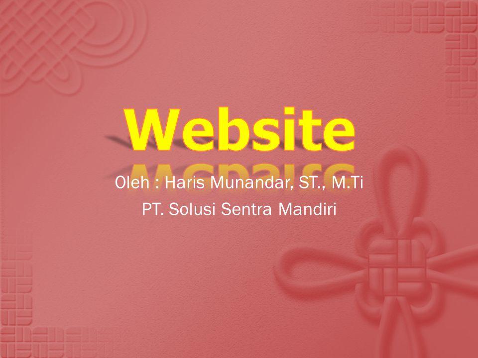 Oleh : Haris Munandar, ST., M.Ti PT. Solusi Sentra Mandiri
