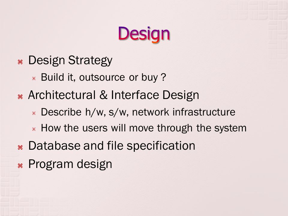  Design Strategy  Build it, outsource or buy .