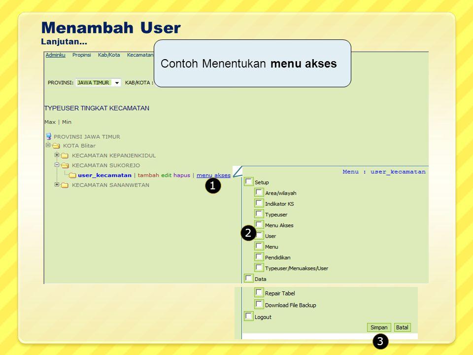 Menambah User Lanjutan… 1 Contoh Menentukan menu akses 2 3