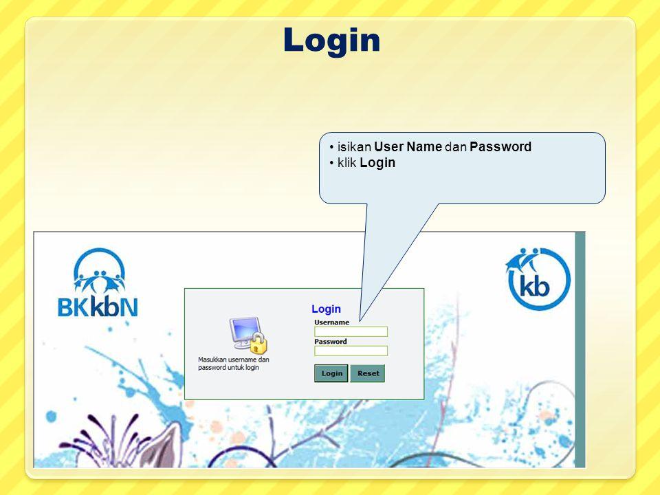 Login • isikan User Name dan Password • klik Login