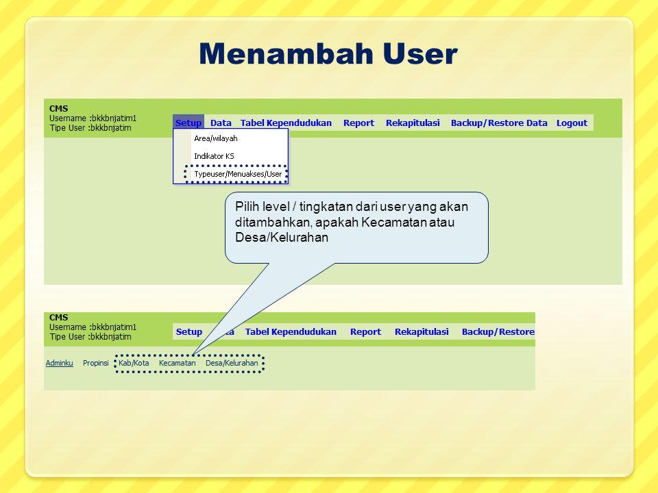 Menambah User Pilih level / tingkatan dari user yang akan ditambahkan, apakah Kecamatan atau Desa/Kelurahan