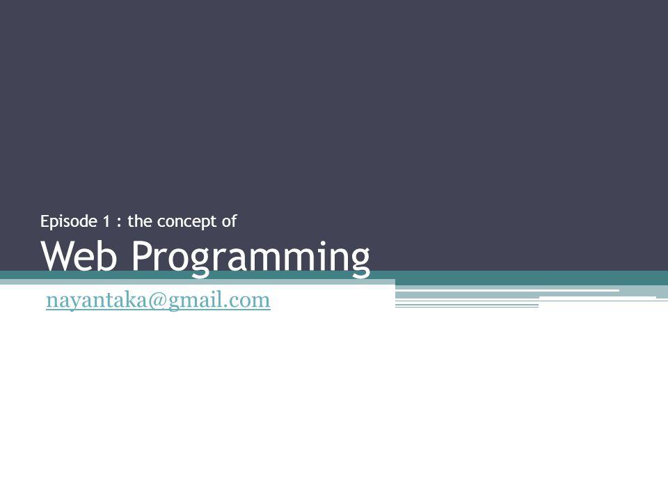 Next Episode... •HTML Basic