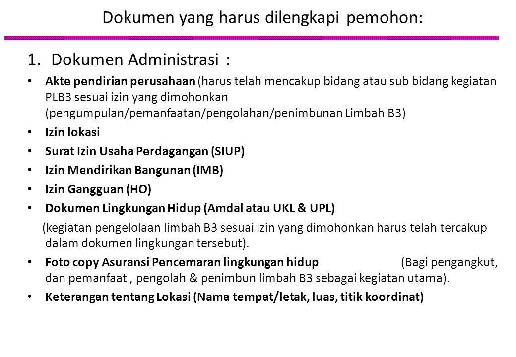 PROSEDUR PERIZINAN PENGELOLAAN LIMBAH B3 PERMOHONAN IZIN Sesuai Permen LH 18/2009 Permintaan Kelengkapan Administrasi Evaluasi Kelengkapan Administras