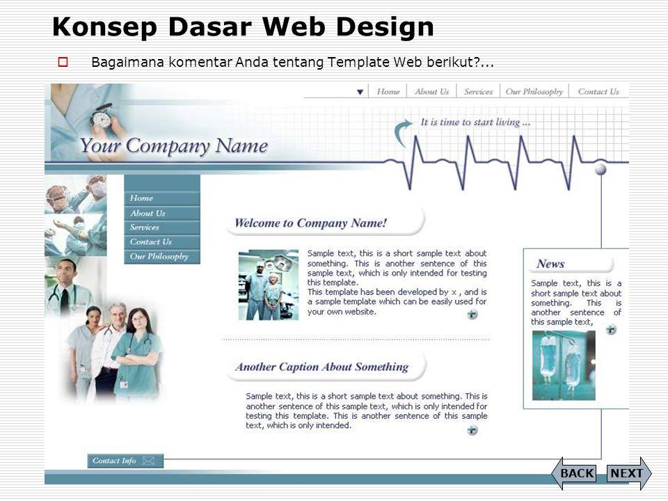 Konsep Dasar Web Design  Bagaimana komentar Anda tentang Template Web berikut?... NEXTBACK
