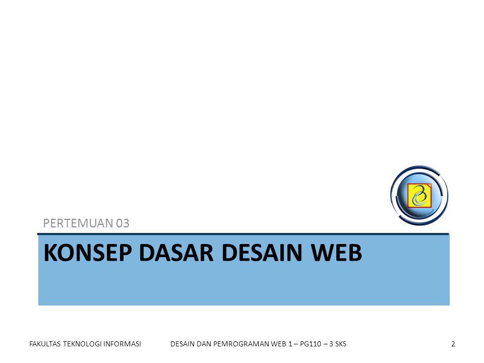 FAKULTAS TEKNOLOGI INFORMASI23DESAIN DAN PEMROGRAMAN WEB 1 – PG110 – 3 SKS Navigasi Situs (6)  Buttons bar with revealed drop-down