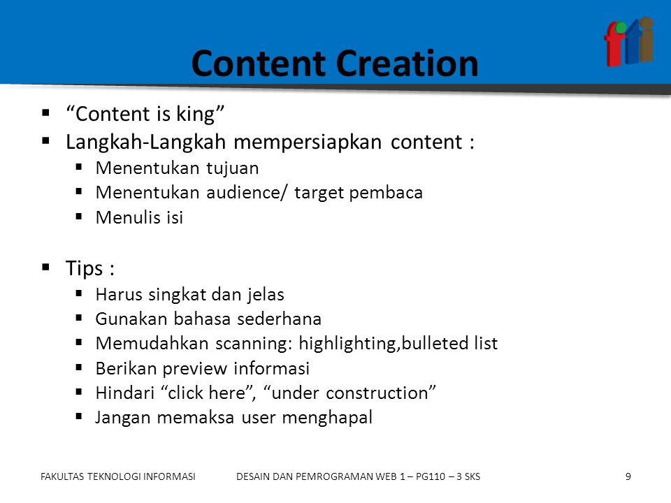 """FAKULTAS TEKNOLOGI INFORMASI9DESAIN DAN PEMROGRAMAN WEB 1 – PG110 – 3 SKS Content Creation  """"Content is king""""  Langkah-Langkah mempersiapkan content"""