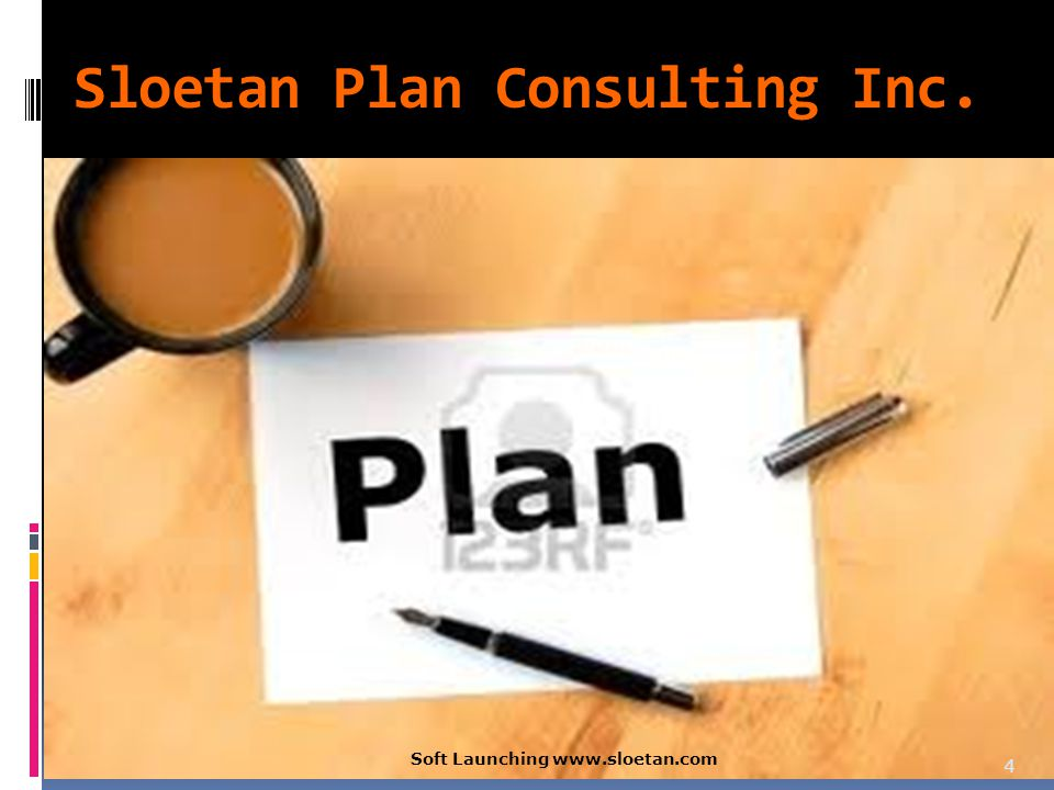 Sloetan Plan Consulting Inc. Soft Launching   4