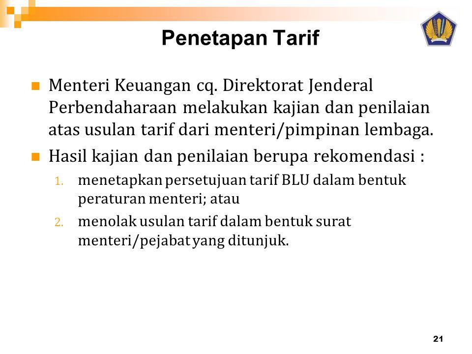 Penetapan Tarif  Menteri Keuangan cq. Direktorat Jenderal Perbendaharaan melakukan kajian dan penilaian atas usulan tarif dari menteri/pimpinan lemba
