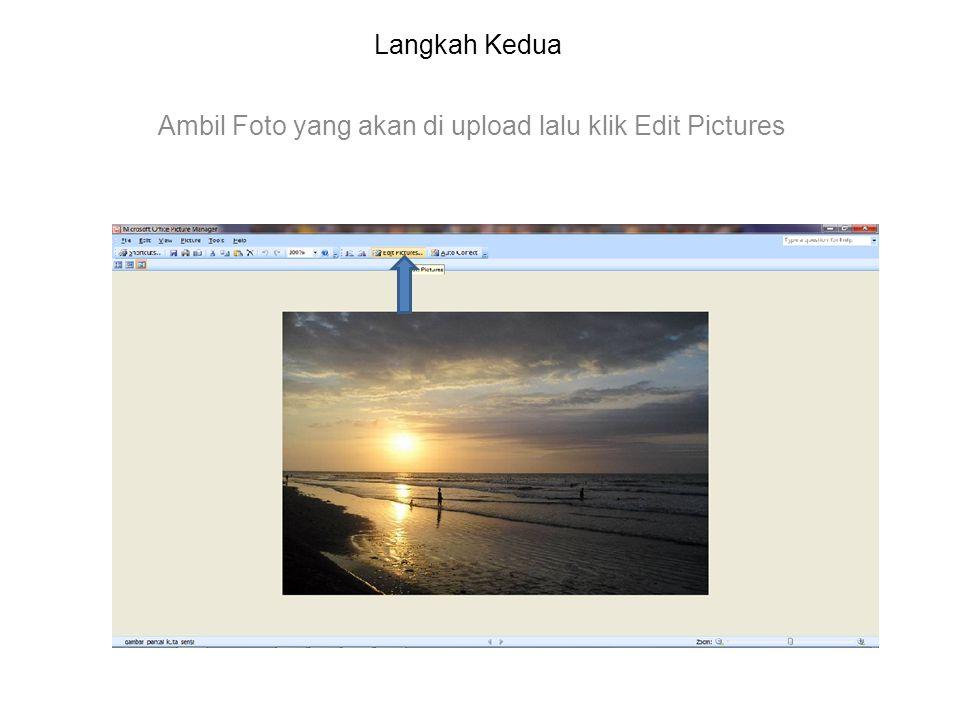 Langkah Kedua Ambil Foto yang akan di upload lalu klik Edit Pictures